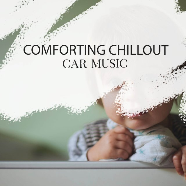 Comforting Chillout Car Music