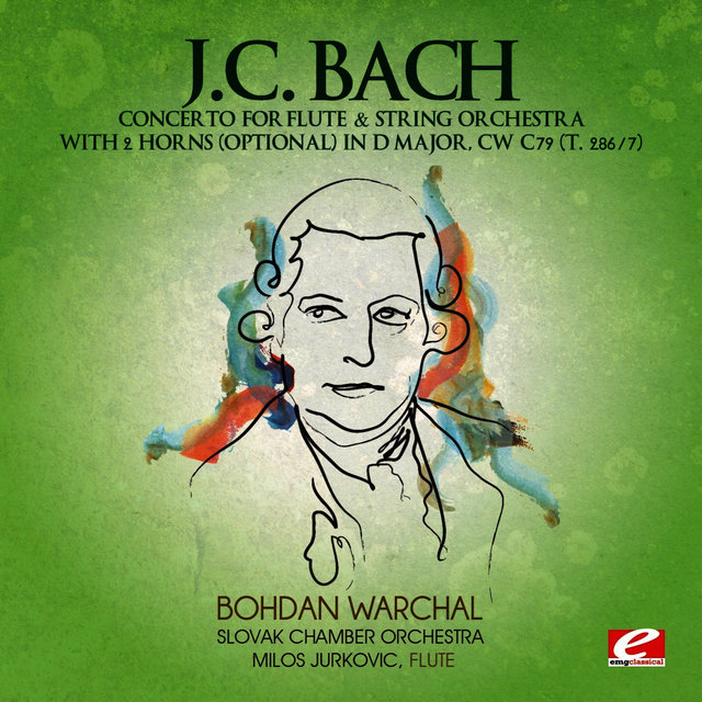 J.C. Bach: Concerto for Flute & String Orchestra with 2 Horns (optional) in D Major, CW C79 (T. 286/7) [Digitally Remastered]