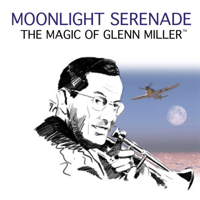 Moonlight Serenade: The Magic Of Glen Miller