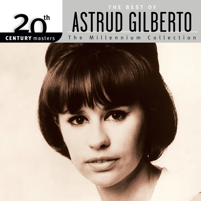 20th Century Masters: The Millennium Collection - The Best of Astrud Gilberto