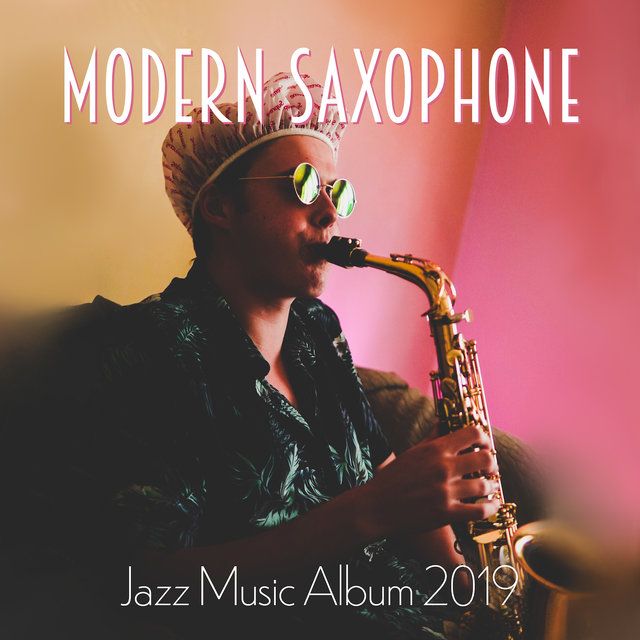 Modern Saxophone Jazz Music Album 2019