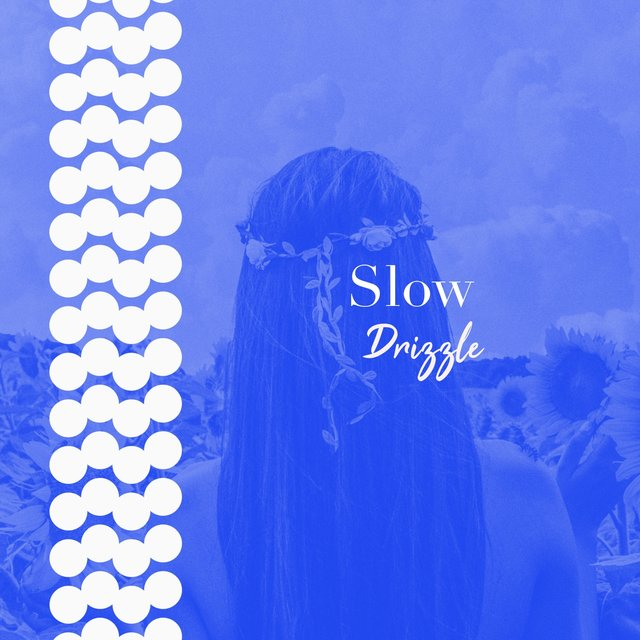 # 1 Album: Slow Drizzle