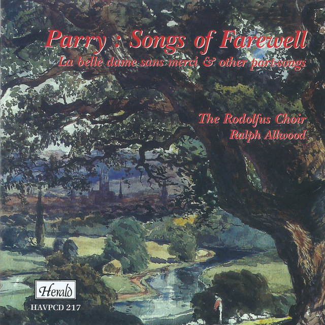 Parry: Songs of Farewell (La belle dame sans merci & Other Part-Songs)