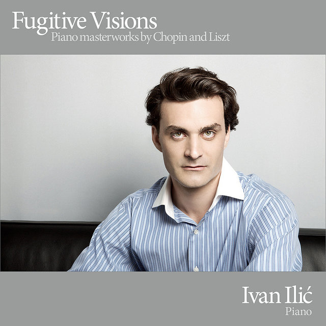 Fugitive Visions - Piano Masterworks by Chopin and Liszt