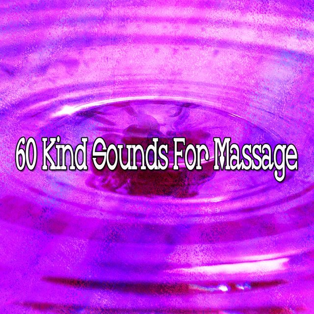 60 Kind Sounds for Massage