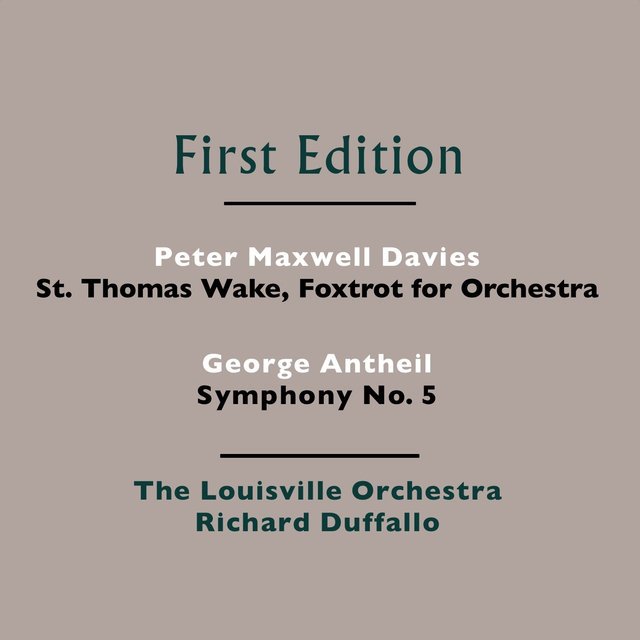 Peter Maxwell Davies: St. Thomas Wake - George Antheil: Symphony No. 5