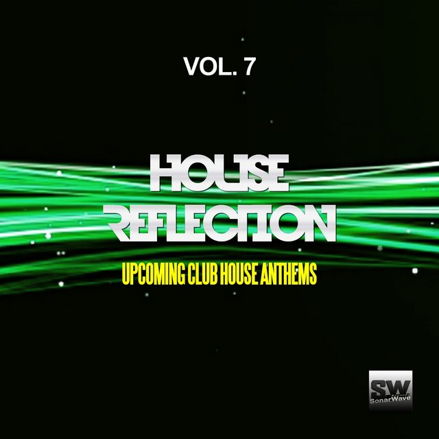 House Reflection, Vol. 7 (Upcoming Club House Anthems)