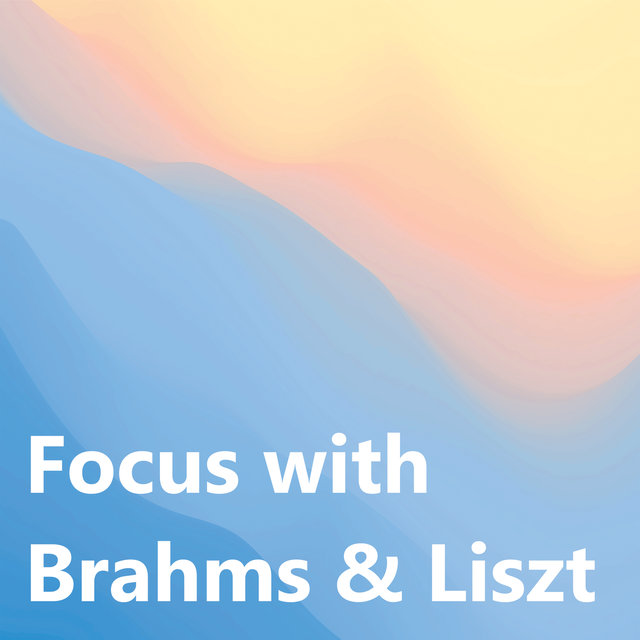 Focus with Brahms & Liszt