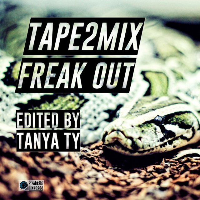 Freak Out (Tanya Ty Edit)
