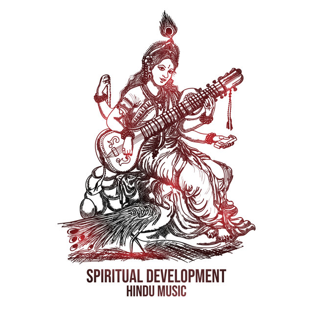 Spiritual Development – Instrumental Hindu Music for Meditation, Deep Relaxation, Finding Spiritual Energy and Balance