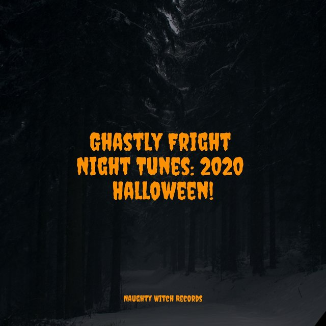 Ghastly Fright Night Tunes: 2020 Halloween!