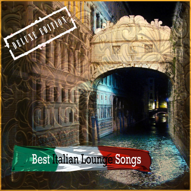 Best Italian Lounge Songs (Deluxe Edition)