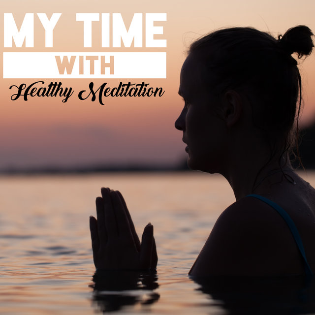 My Time with Healthy Meditation