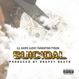 Suicidal (feat. Lucky Tarantino & Ty$on)
