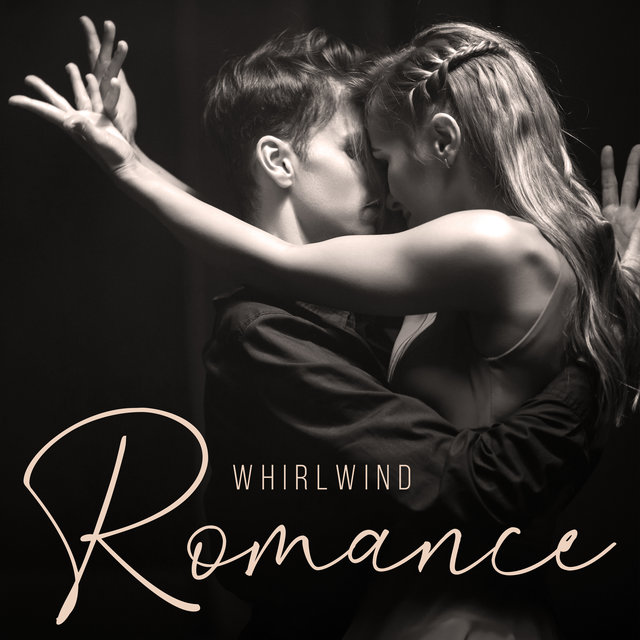 Whirlwind Romance: Sensual Relaxing Music for Couples