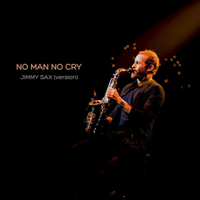 No Man No Cry (Jimmy Sax Version)