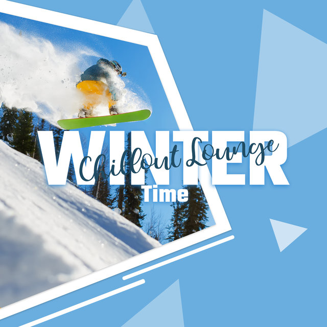 Lounge Winter Chillax: Relax & Rest, Chill Lounge, Ambient Winter Music to Calm Down