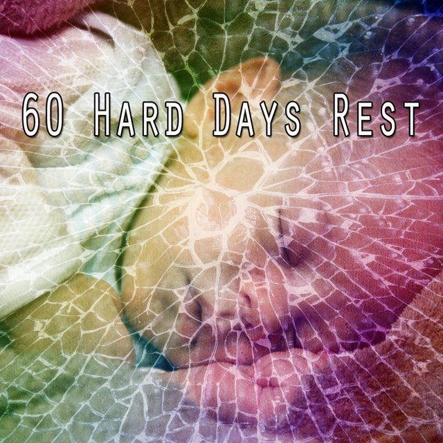 60 Hard Days Rest