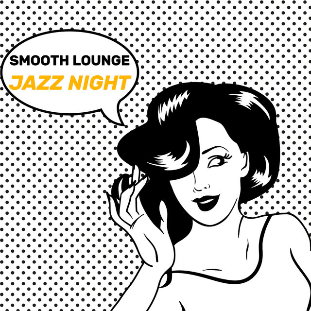 Smooth Lounge Jazz Night - Background Best Smooth Jazz Melodies Perfect for Total Relaxation, Study, Rest with Coffee or Nap Time