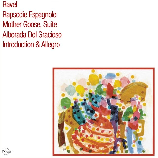Ravel- Rapsodie Espagnole Mother Goose, Suite Alborada Del Gracioso Introduction & Allegro