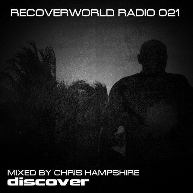 Recoverworld Radio 021 (Mixed by Chris Hampshire)
