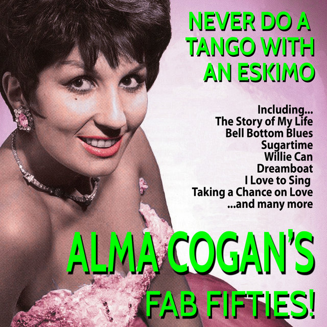 Never Do a Tango With an Eskimo - Alma Cogan's Fab Fifties!