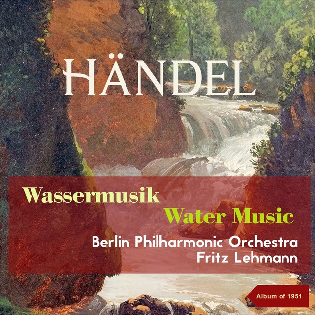 George Fridirick Handel: Wassermusik - Watermusic