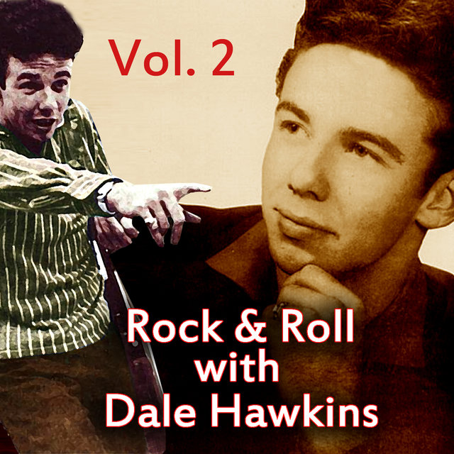 Rock & Roll with Dale Hawkins, Vol. 2