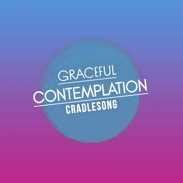 Graceful Contemplation Cradlesong