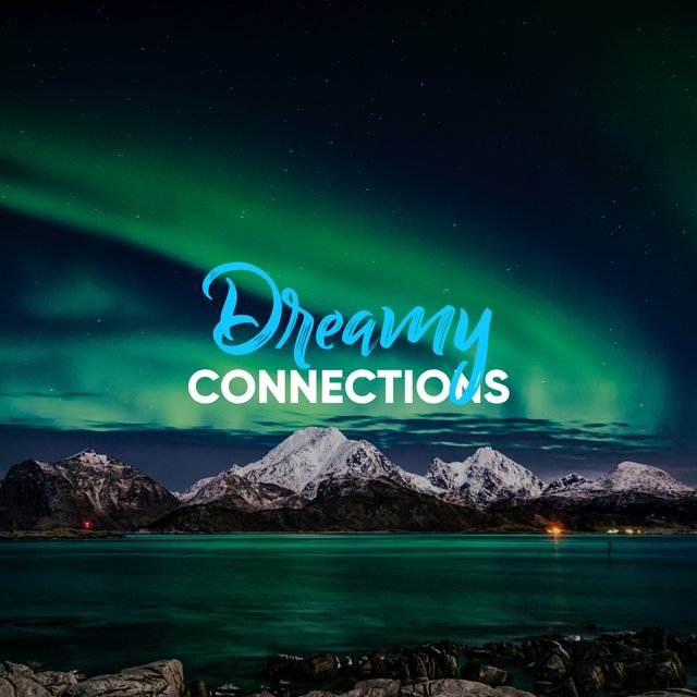 #Dreamy Connections