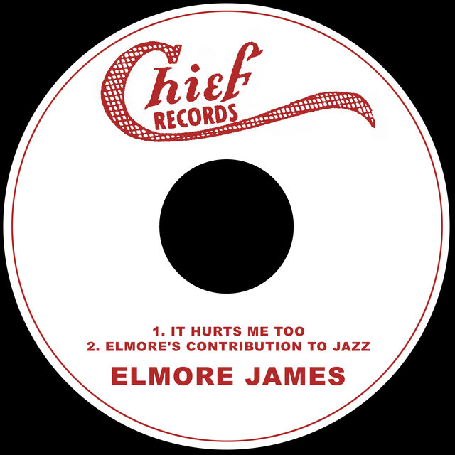 It Hurts Me Too / Elmore's Contribution to Jazz