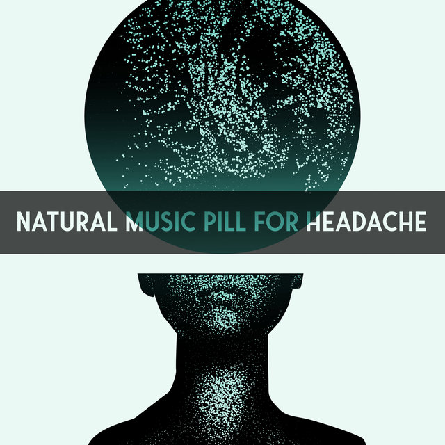 Natural Music Pill for Headache - Nature Sounds Collection That Relieves Pain and Makes You Fall Asleep Easier