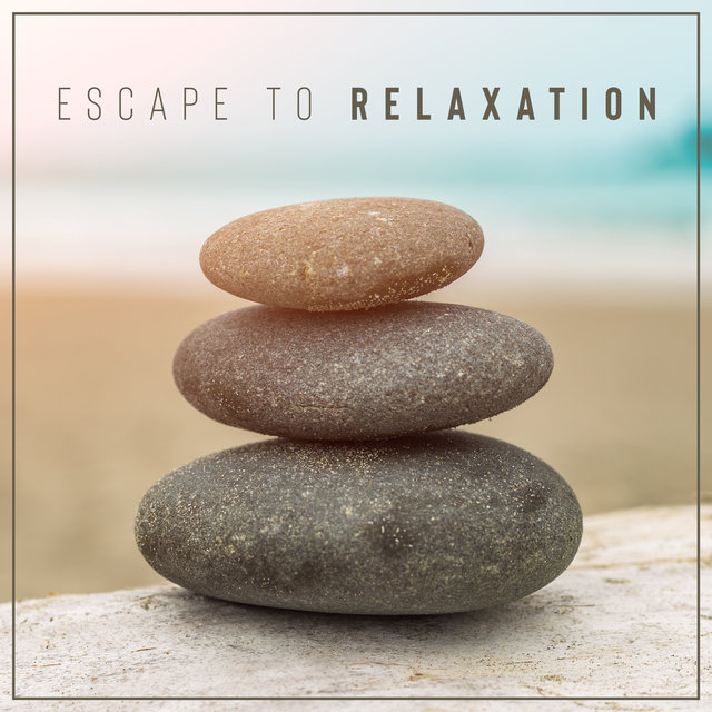 Escape to Relaxation – Hypnotic New Age Music for Total Relaxation and Feel Blissful Calm