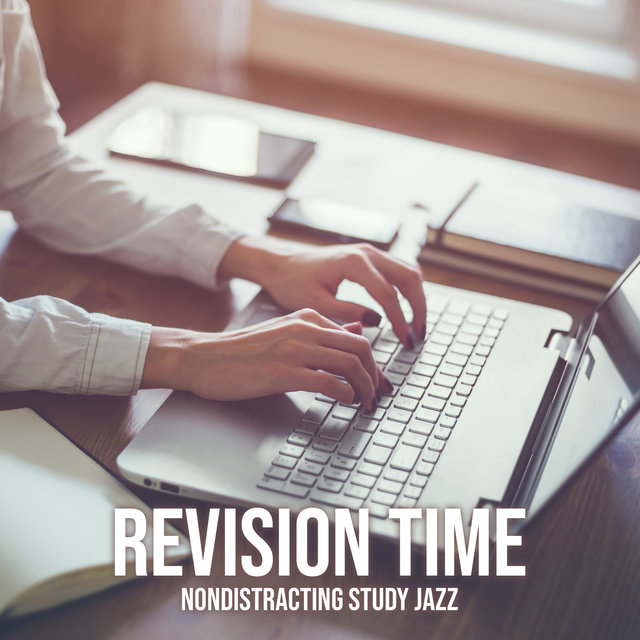 Revision Time: Nondistracting Background Jazz Music for Long Study Sessions, Group Projects, Relaxation before the Lectures and Exams, Regaining Motivation and Inspiration