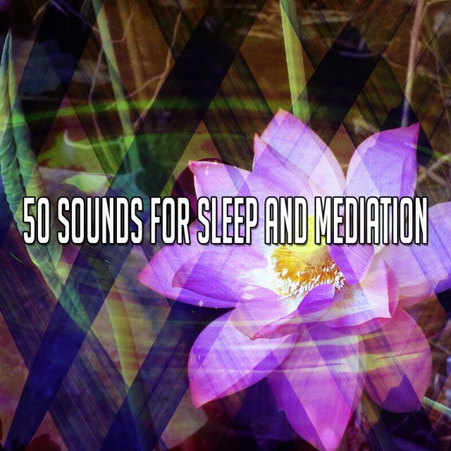 50 Sounds for Sleep and Mediation