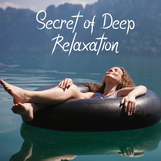 Secret of Deep Relaxation