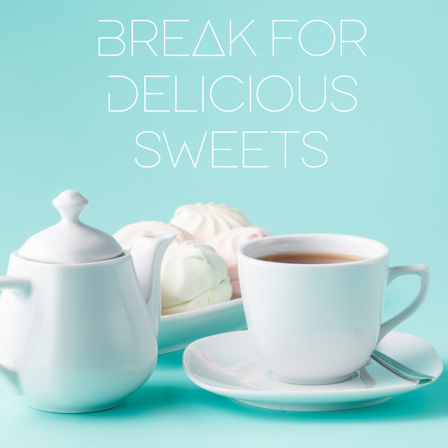 Break for Delicious Sweets - Smooth Jazz Lounge Music, Instrumental Coffee Jazz Moments