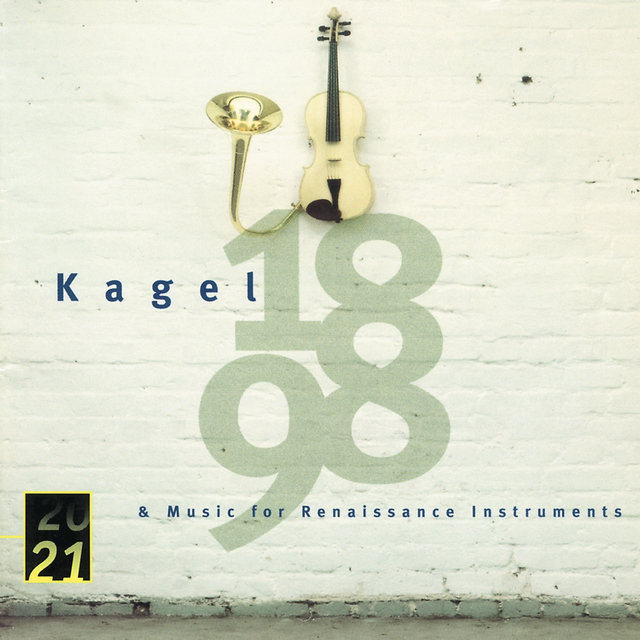 "Kagel: ""1898"" for Children's Voices and Instruments; Music for Renaissance Instruments"