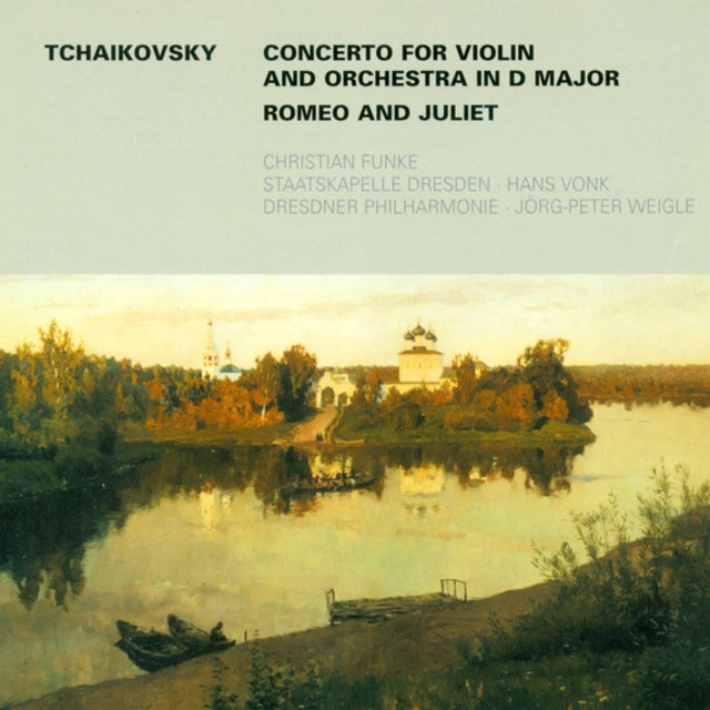 Tschaikovsky: Violin Concerto in D Major, Op. 35 & Romeo and Juliet