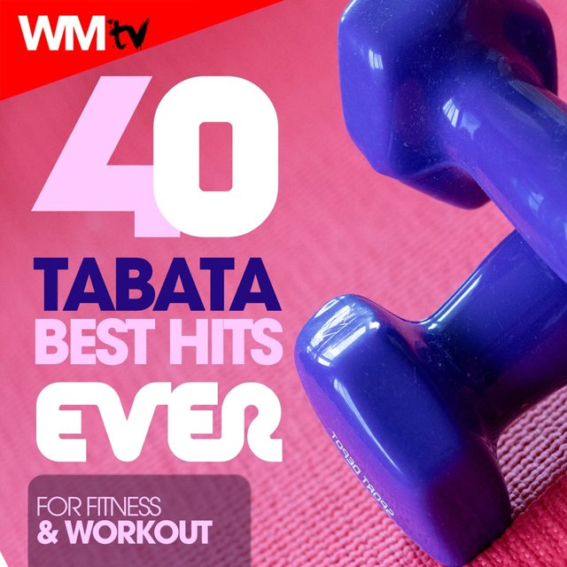 40 Tabata Best Hits Ever For Fitness & Workout