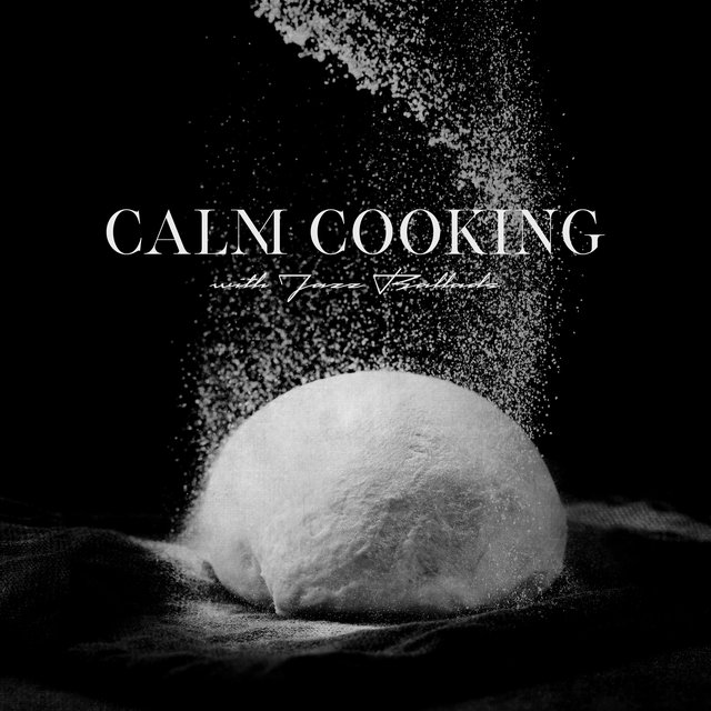 Calm Cooking with Jazz Ballads