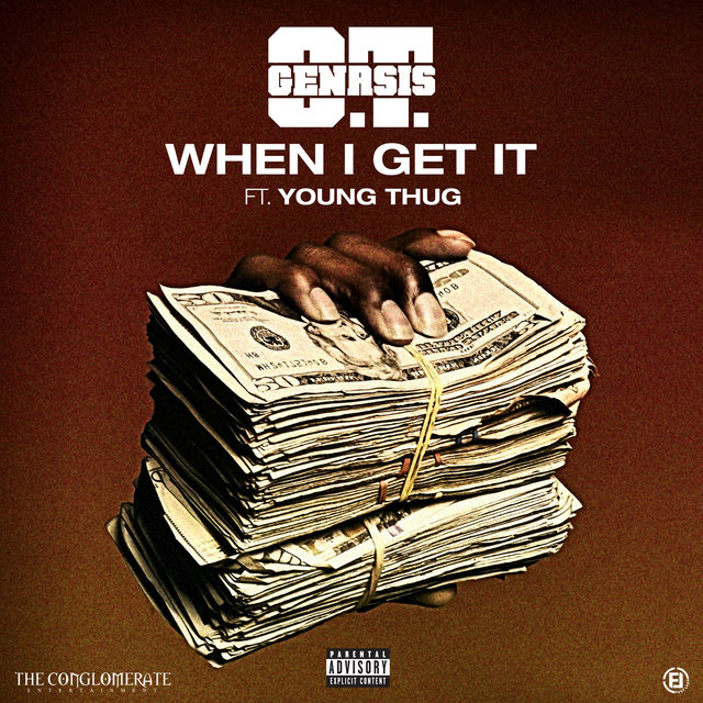 Cover art for album When I Get It (feat. Young Thug) by O.T. Genasis