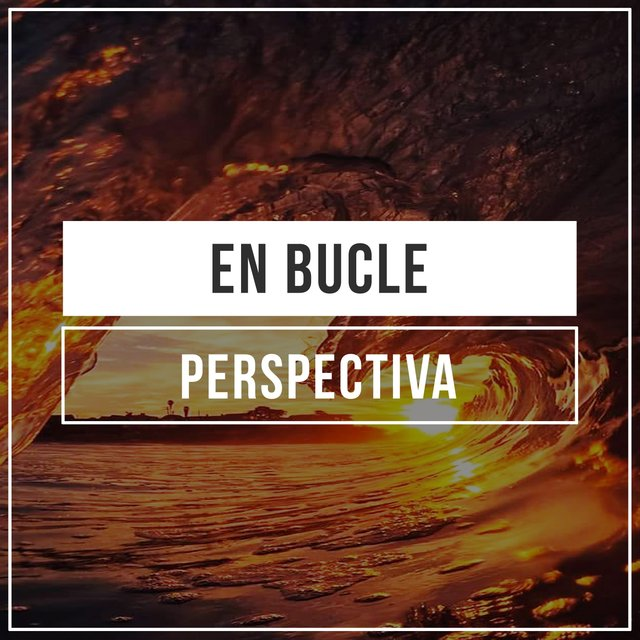 # En Bucle Perspectiva