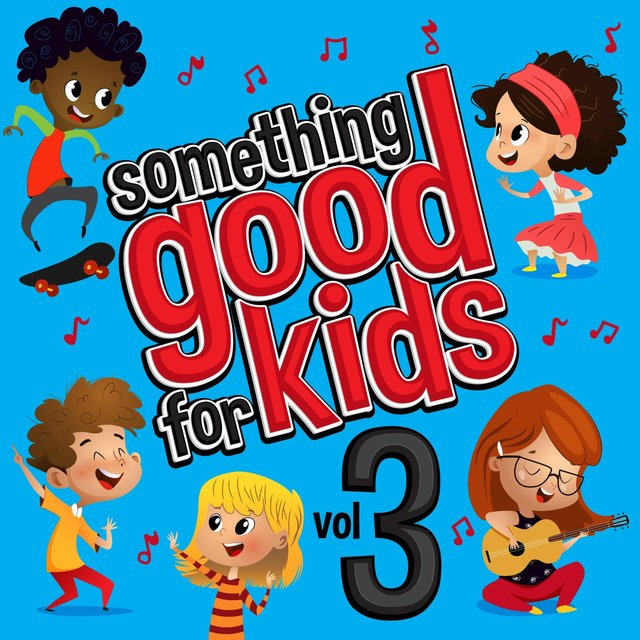 Something Good for Kids, Vol. 3