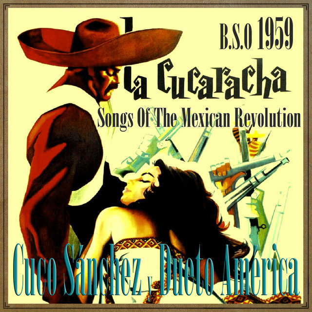 La Cucaracha 1959, Songs of the Mexican Revolution