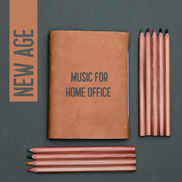 New Age Music for Home Office - Collection of Soft Melodies That Help You Focus and Remember Information, Improve Your Mind, Brain Stimulation, Creative Thinking, Explosion of Thoughts, Key to Success