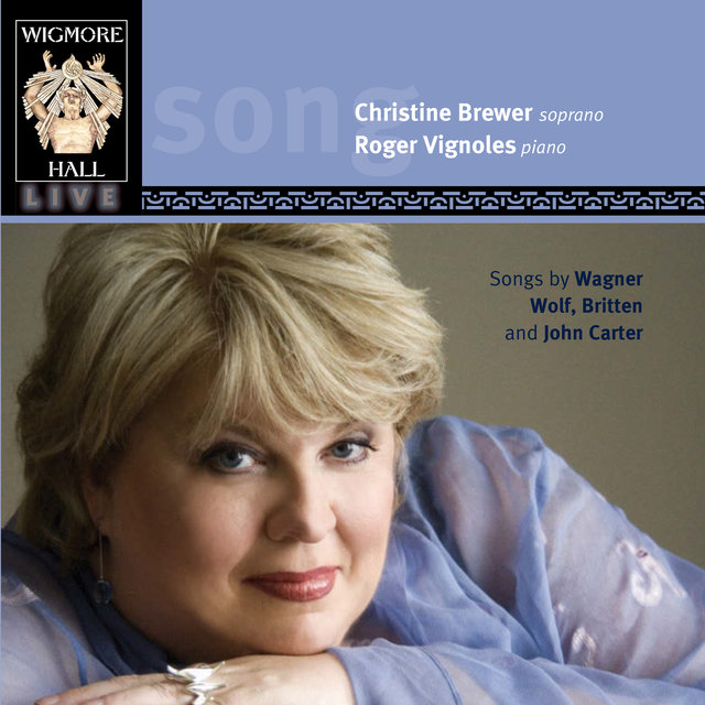 Wagner, Wolf, Britten & John Carter (Wigmore Hall Live)