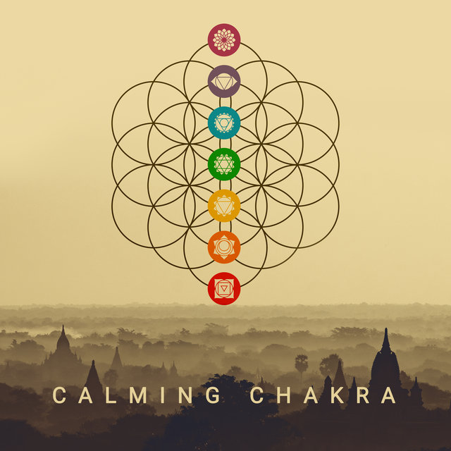 Calming Chakra - Collection of 15 New Age Songs, Healing Music for Deep Meditation, Inner Harmony, Meditation Therapy, Meditation Music Zone