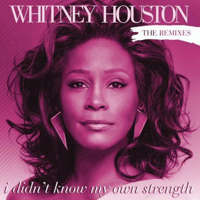 Cover art for album I Didn't Know My Own Strength Remixes by Whitney Houston