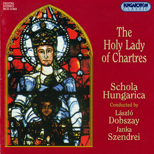 Gregorian And Polyphonic Chants - The Holy Lady of Chartes